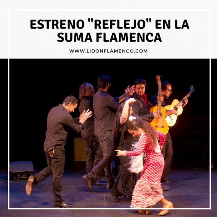 """Estreno """"Reflejo"""" en la Suma Flamenca"""