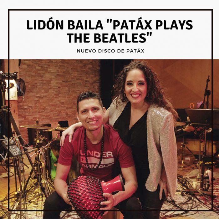 """Lidón baila """"Patáx plays The Beatles"""""""